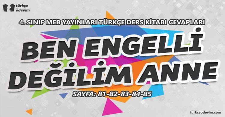 Ben Engelli Değilim Anne Metni Cevapları - 4. Sınıf Türkçe MEB Yayınları