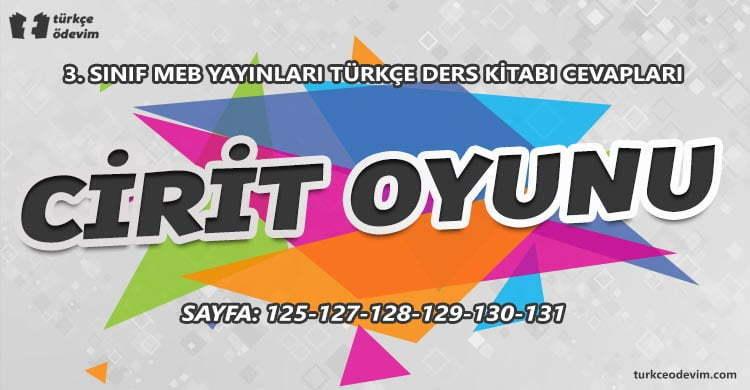 Cirit Oyunu Metni Cevapları - 3. Sınıf Türkçe MEB Yayınları