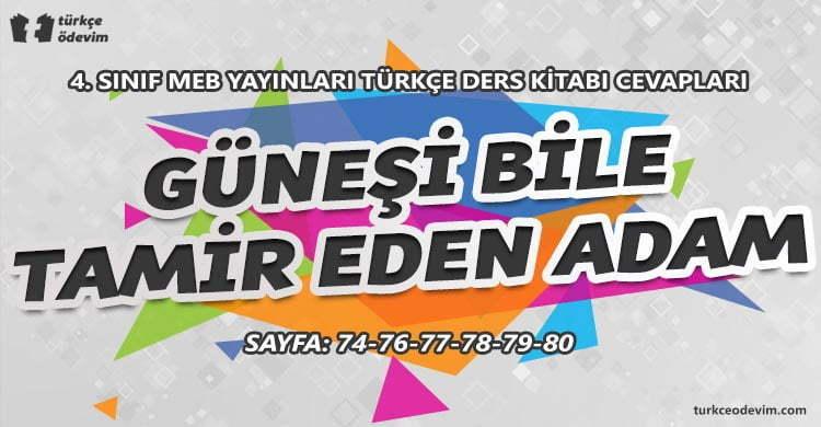 Güneşi Bile Tamir Eden Adam Metni Cevapları - 4. Sınıf Türkçe MEB Yayınları