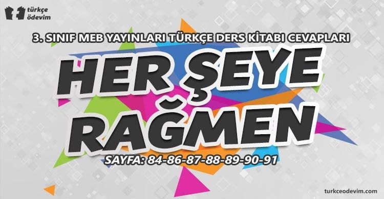 Her Şeye Rağmen Metni Cevapları - 3. Sınıf MEB Yayınları