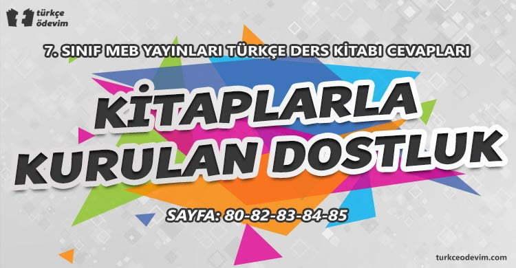 Kitaplarla Kurulan Dostluk Metni Cevapları - 7. Sınıf Türkçe MEB Yayınları