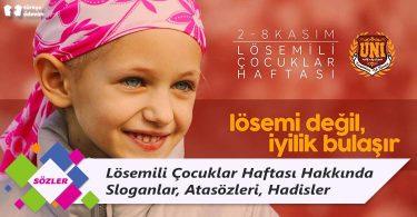 Lösemili Çocuklar Haftası ve Lösemili Çocuklar Hakkında Sloganlar, Atasözleri, Hadisler