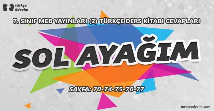 Sol Ayağım Metni Cevapları - 7. Sınıf Türkçe MEB Yayınları (2)