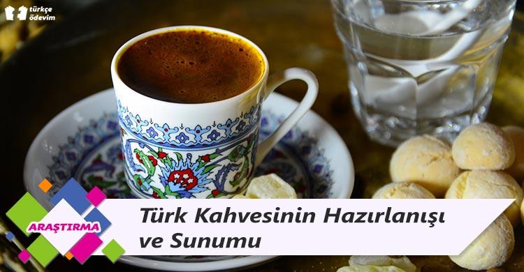 Türk Kahvesinin Hazırlanışı ve Sunumu