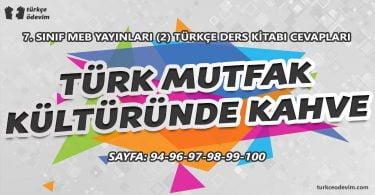 Türk Mutfak Kültüründe Kahve Metni Cevapları - 7. sınıf Türkçe MEB Yayınları (2)