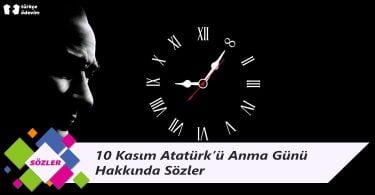 10 Kasım Atatürk'ü Anma Günü Hakkında Sözler, Atatürk Hakkında Yabancıların Sözleri