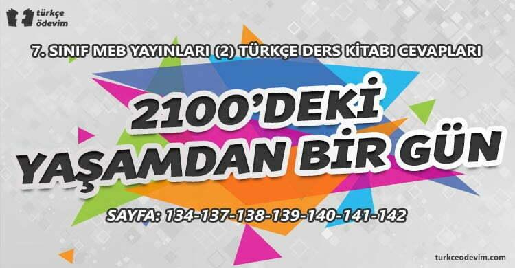 2100'deki Yaşamdan Bir Gün Metni Cevapları - 7. Sınıf Türkçe MEB Yayınları (2)