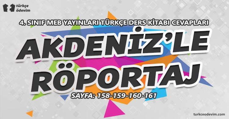 Akdeniz'le Röportaj Dinleme Metni Cevapları - 4. Sınıf Türkçe MEB Yayınları