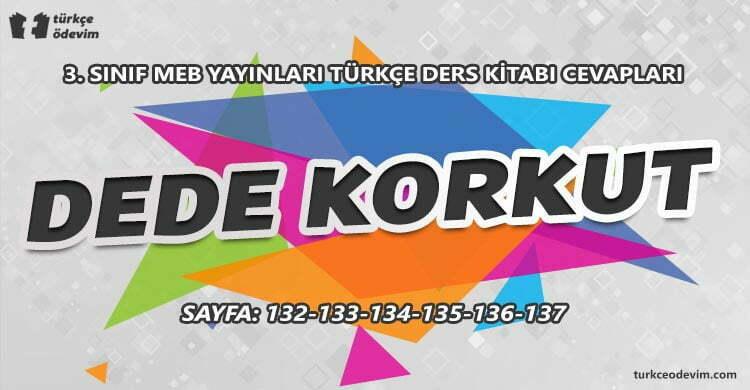 Dede Korkut İzleme Metni Cevapları - 3. Sınıf Türkçe MEB Yayınları