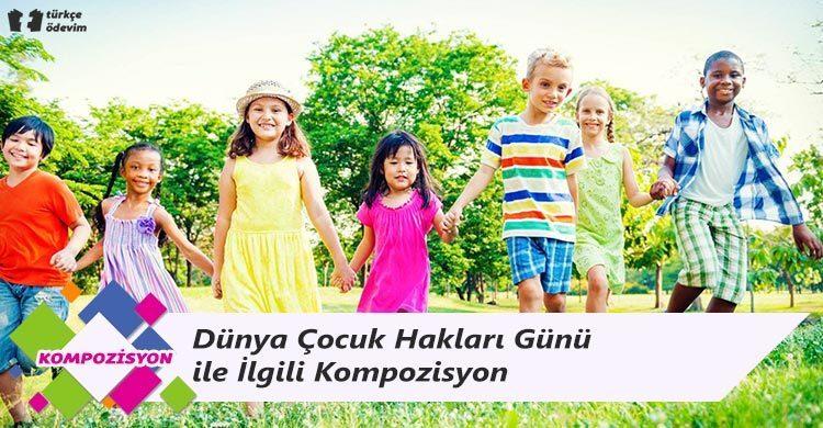 Dünya Çocuk Hakları Günü ile İlgili Kompozisyon