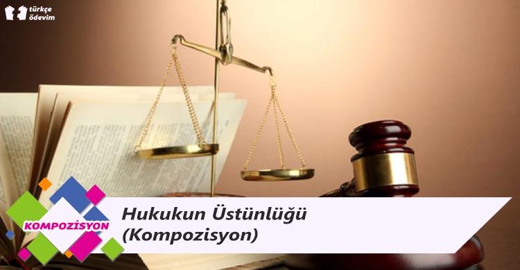 Hukukun Üstünlüğü - Kompozisyon