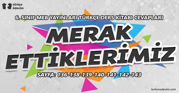 Merak Ettiklerimiz Metni Cevapları - 6. Sınıf Türkçe MEB Yayınları