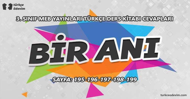 Bir Anı Dinleme Metni Cevapları - 3. Sınıf Türkçe MEB Yayınları