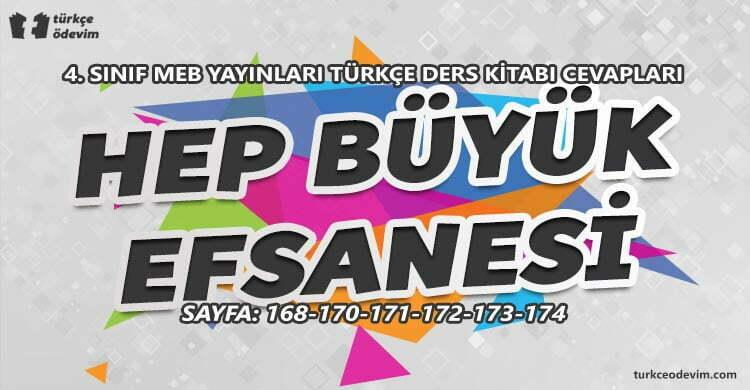 Hep Büyük Efsanesi Metni Cevapları - 4. Sınıf Türkçe MEB Yayınları