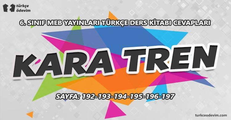 Kara Tren Dinleme Metni Cevapları - 6. Sınıf Türkçe MEB Yayınları