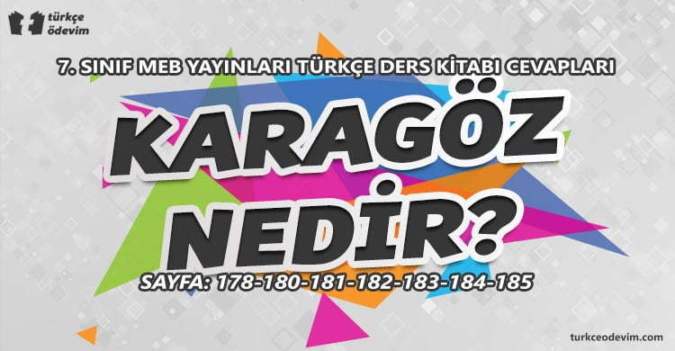 Karagöz Nedir? Metni Cevapları - 7. Sınıf Türkçe MEB Yayınları