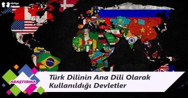 Türk Dilinin Ana Dili Olarak Kullanıldığı Devletler
