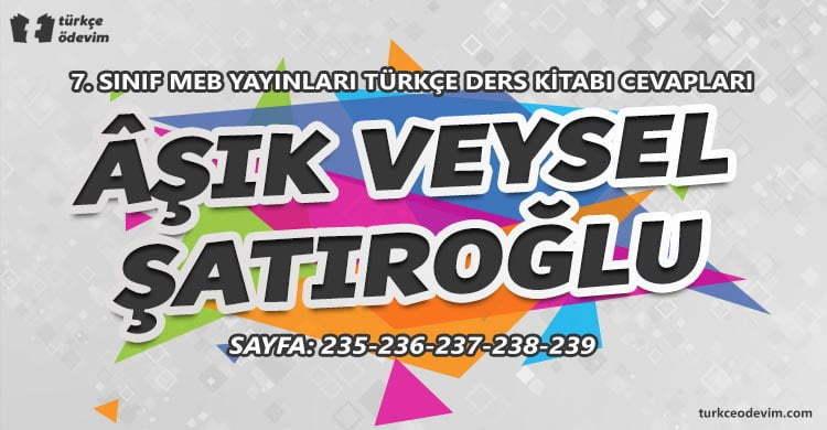 Âşık Veysel Şatıroğlu Metni Cevapları - 7. Sınıf Türkçe MEB Yayınları