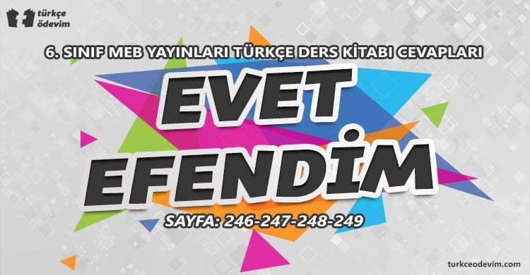 Evet Efendim Metni Cevapları - 6. sınıf Türkçe MEB Yayınları