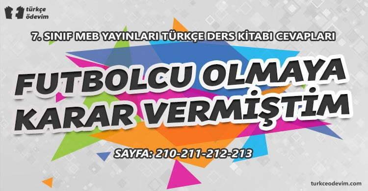 Futbolcu Olmaya Karar Vermiştim Metni Cevapları - 7. Sınıf Türkçe MEB Yayınları