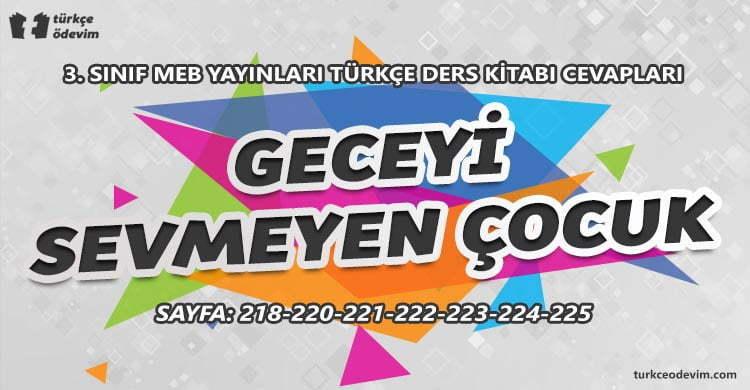 Geceyi Sevmeyen Çocuk Metni Cevapları - 3. Sınıf Türkçe MEB Yayınları