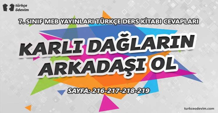 Karlı Dağların Arkadaşı Ol Metni Cevapları - 7. Sınıf Türkçe MEB Yayınları