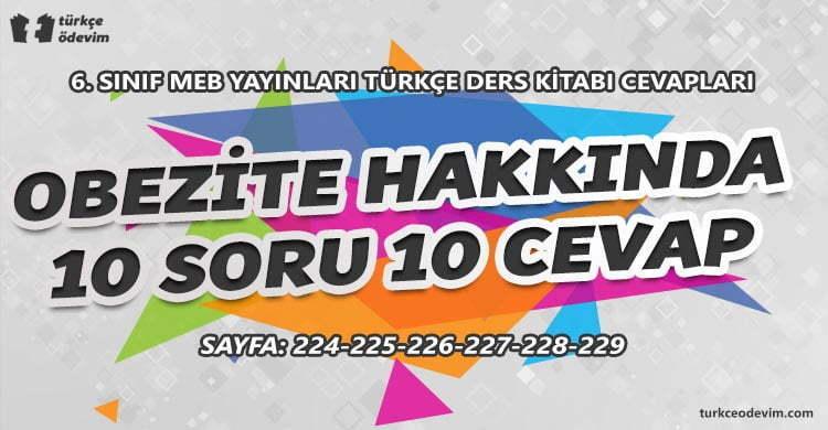 Obezite Hakkında 10 Soru 10 Cevap Metni Cevapları - 6. Sınıf Türkçe MEB Yayınları