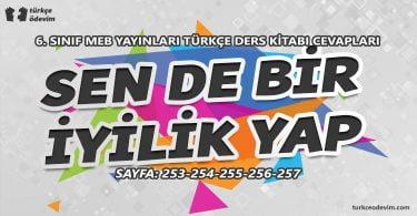 Sen de Bir İyilik Yap Metni Cevapları - 6. Sınıf Türkçe MEB Yayınları