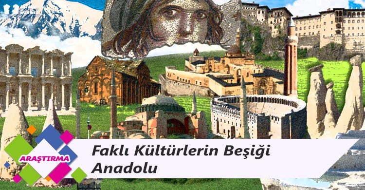 Farklı Kültürlerin Beşiği Anadolu