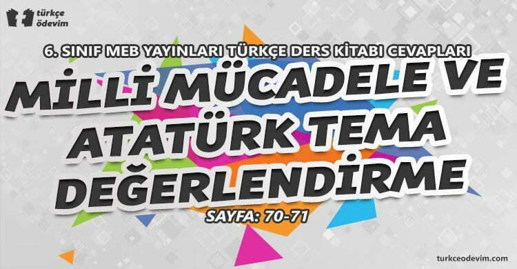 Milli Mücadele ve Atatürk Teması Tema Sonu Değerlendirme Cevapları - 6. sınıf Türkçe MEB Yayınları