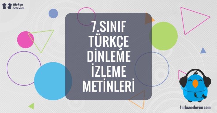 7. Sınıf Türkçe Dinleme Metinleri İzleme Metinleri