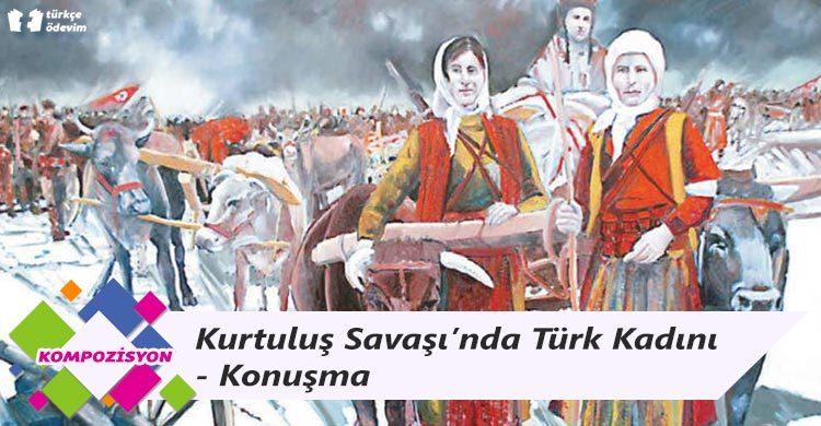 Kurtuluş Savaşı'nda Türk Kadını - Konuşma
