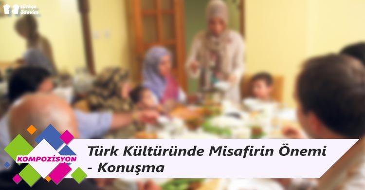 Türk Kültüründe Misafirin Önemi - Konuşma