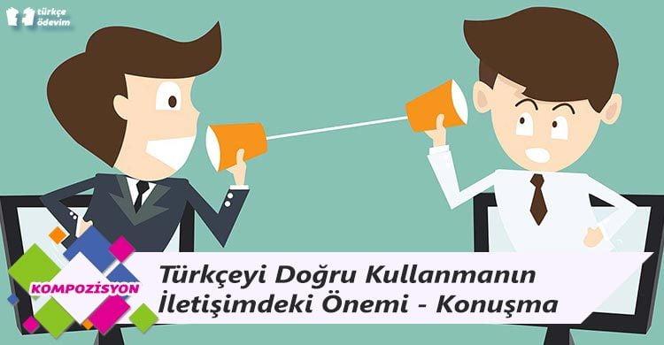 Türkçeyi Doğru Kullanmanın İletişimdeki Önemi - Konuşma