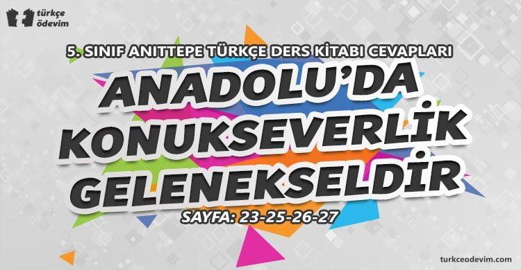 Anadolu'da Konukseverlik Gelenekseldir Metni Cevapları - 5. Sınıf Anıttepe Yayınları