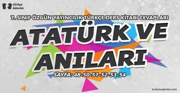 Atatürk ve Anıları Metni Cevapları - 7. Sınıf Türkçe Özgün Yayınları