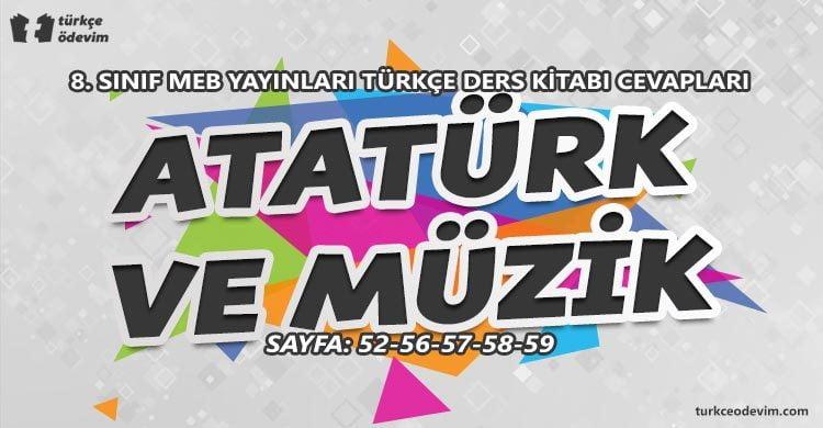 Atatürk ve Müzik Metni Cevapları - 8. Sınıf Türkçe MEB Yayınları