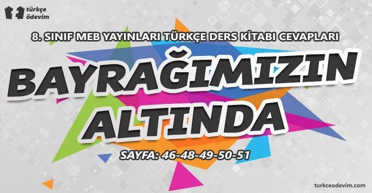 Bayrağımızın Altında Metni Cevapları - 8. Sınıf Türkçe MEB Yayınları