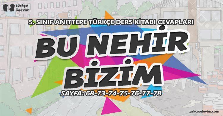 Bu Nehir Bizim Metni Cevapları - 5. Sınıf Türkçe Anıttepe Yayınları