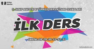 İlk Ders Dinleme Metni Cevapları - 5. Sınıf Türkçe Anıttepe Yayınları