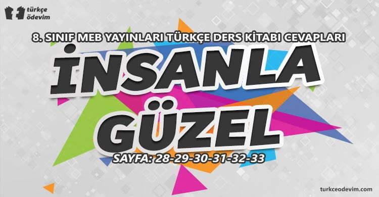 İnsanla Güzel Metni Cevapları - 8. Sınıf Türkçe MEB Yayınları