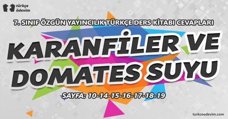 Karanfiller ve Domates Suyu Metni Cevapları - 7. Sınıf Türkçe Özgün Yayıncılık