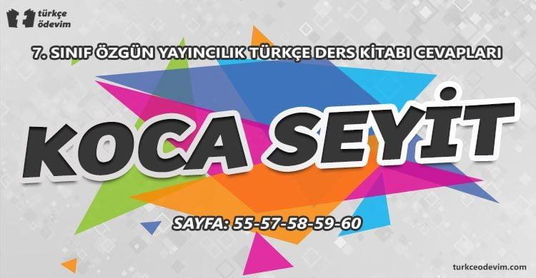 Koca Seyit Metni Cevapları - 7. Sınıf Türkçe Özgün Yayınları