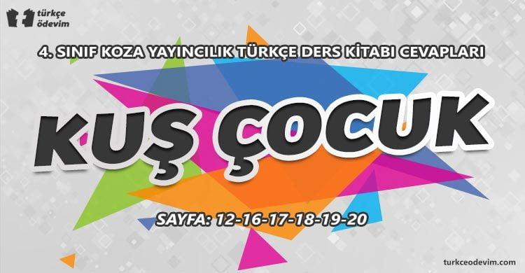 Kuş Çocuk Metni Cevapları - 4. Sınıf Türkçe Koza Yayınları