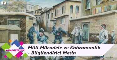 Milli Mücadele ve Kahramanlık - Bilgilendirici Metin