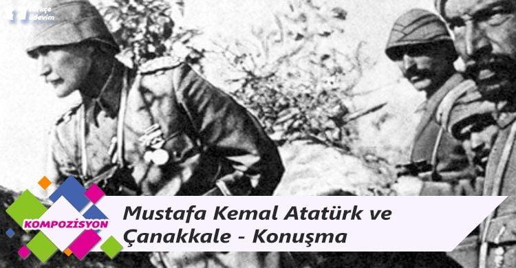 Mustafa Kemal Atatürk ve Çanakkale - Konuşma