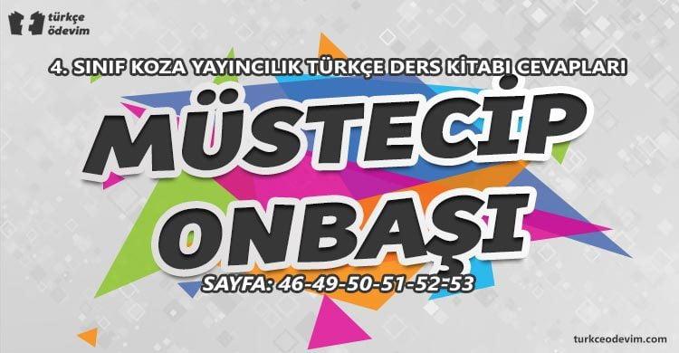 Müstecip Onbaşı Metni Cevapları - 4. Sınıf Türkçe Koza Yayınları
