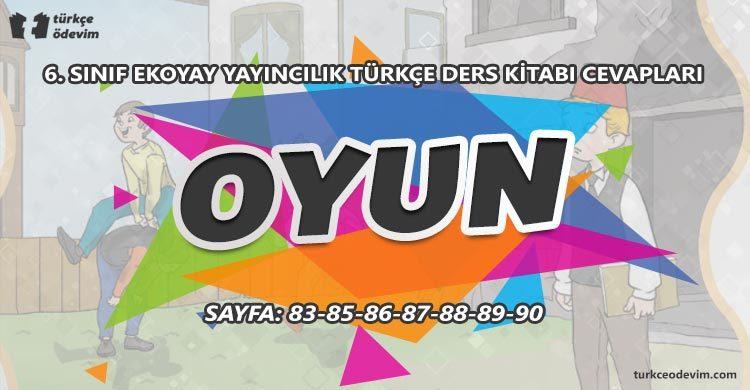 Oyun Metni Cevapları - 6. Sınıf Türkçe Ekoyay Yayınları
