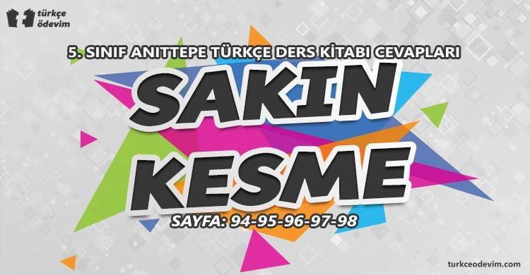 Sakın Kesme Dinleme Metni Cevapları - 5. Sınıf Türkçe Anıttepe Yayınları