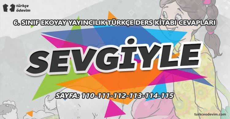Sevgiyle Metni Cevapları - 6. Sınıf Türkçe Ekoyay Yayınları